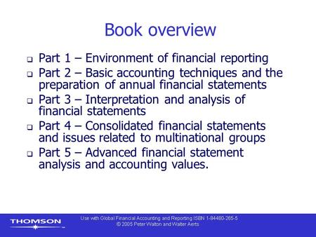 Book overview  Part 1 – Environment of financial reporting  Part 2 – Basic accounting techniques and the preparation of annual financial statements 