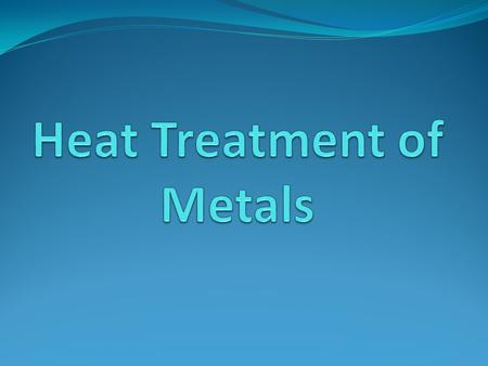 Heat Treatment of Metals
