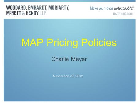 MAP Pricing Policies Charlie Meyer November 29, 2012.