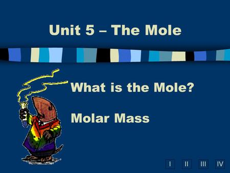 What is the Mole? Molar Mass