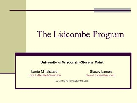 The Lidcombe Program University of Wisconsin-Stevens Point Lorrie Mittelstaedt Stacey Lamers