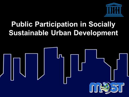 Public Participation in Socially Sustainable Urban Development.