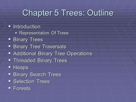 Chapter 5 Trees: Outline
