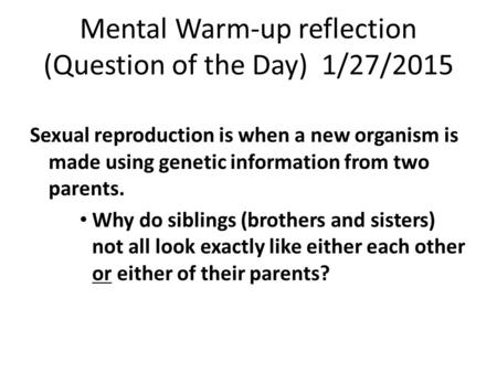 Mental Warm-up reflection (Question of the Day) 1/27/2015