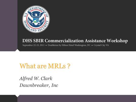 What are MRLs ? Alfred W. Clark Dawnbreaker, Inc.