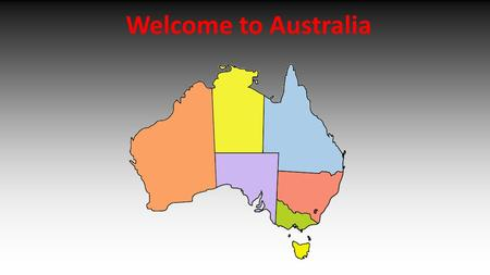 Welcome to Australia. What can you tell about Australia? If I say Australia, what do you think about?