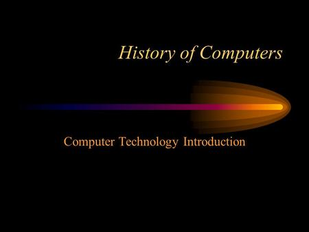 History of Computers Computer Technology Introduction.