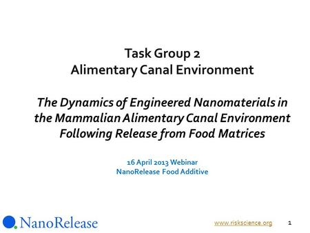 Task Group 2 Alimentary Canal Environment The Dynamics of Engineered Nanomaterials in the Mammalian Alimentary Canal Environment Following Release from.