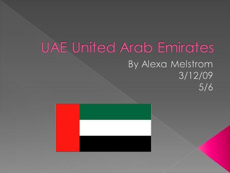  The relative location of the UAE is middle east bordering Oman  The absolute location is 24 000 N. and 5400 E  The physical location is a flat barren.