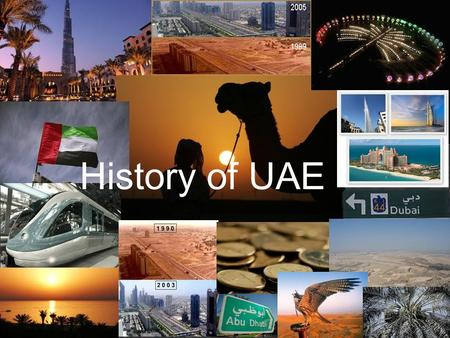 History of UAE. 1950s - Oil is discovered 1962 - Oil is exported for the first time from Abu Dhabi What transformed UAE was the oil money that they got.