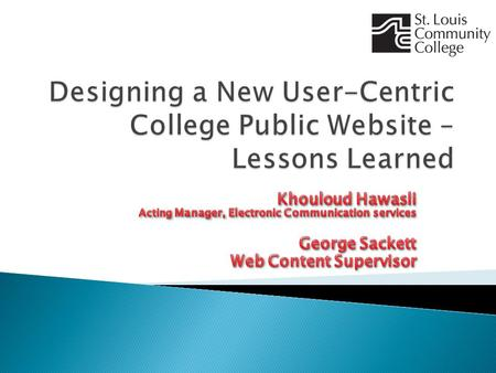  College Background  Old website  Project Research  New website Development  Implementation  Lessons learned.