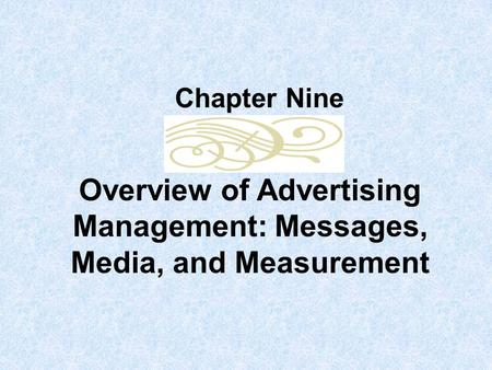 Overview of Advertising Management: Messages, Media, and Measurement