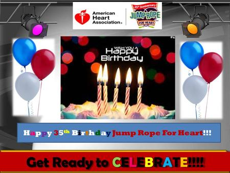 Happy 35 th Birthday Jump Rope For Heart!!!. Colby has had FIVE Heart Surgeries.