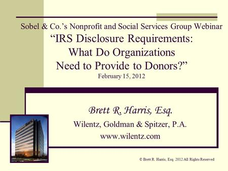 "Sobel & Co.'s Nonprofit and Social Services Group Webinar ""IRS Disclosure Requirements: What Do Organizations Need to Provide to Donors?"" February 15,"