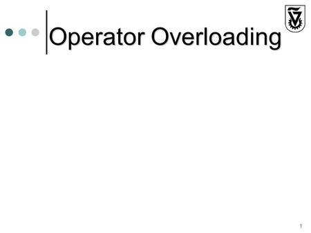 Operator Overloading 1. Introduction Let's define a class for Complex numbers: class Complex { private: double real, image; public: Complex () : real(0.0),
