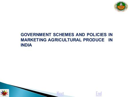 GOVERNMENT SCHEMES AND POLICIES <strong>IN</strong> MARKETING AGRICULTURAL PRODUCE <strong>IN</strong> <strong>INDIA</strong> NextEnd.