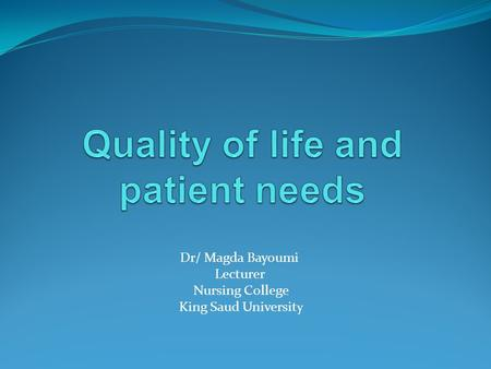 Quality of life and patient needs