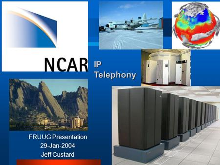 IP Telephony FRUUG Presentation 29-Jan-2004 Jeff Custard.