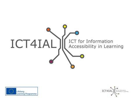 ICT for Information Accessibility in Learning Guideline Development Workshop 20-21 June, Lisbon.
