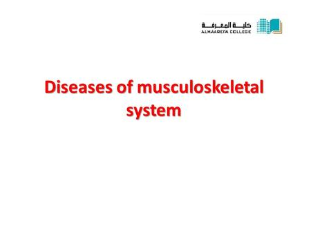 Diseases of musculoskeletal system. Topics 1.Developmental disorders of musculoskeletal system. 2.Infectious diseases of bone and joints. 3.Metabolic.