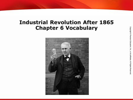 TEKS 8C: Calculate percent composition and empirical and molecular formulas. Industrial Revolution After 1865 Chapter 6 Vocabulary.