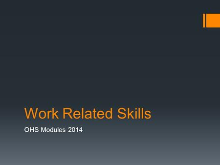 Work Related Skills OHS Modules 2014.