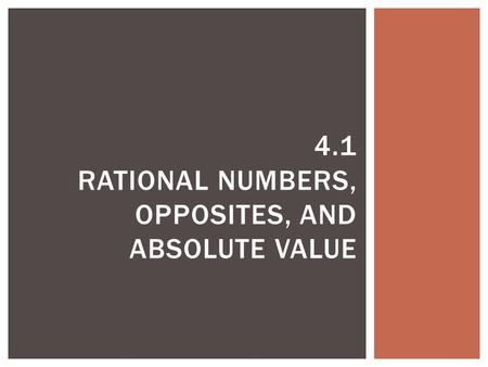4.1 Rational numbers, opposites, and absolute value