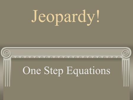 Jeopardy! One Step Equations. Grid Sheet 100 pts.200 pts. 300 pts. 400 pts.500 pts. Vocab 100 200300400500 Add 100 200300400500 Subtract 100 200300400500.