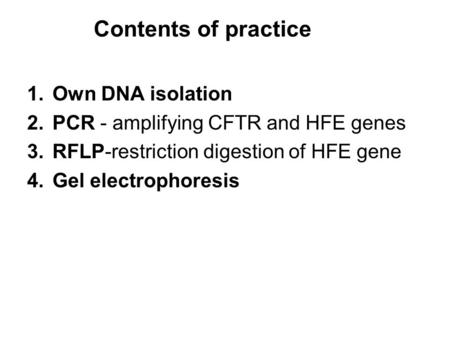 Contents of practice Own DNA isolation