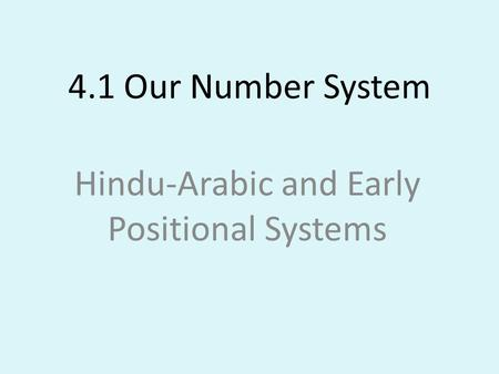 Hindu-Arabic and Early Positional Systems