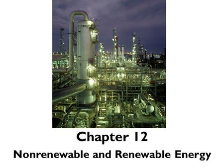 Nonrenewable and Renewable <strong>Energy</strong>