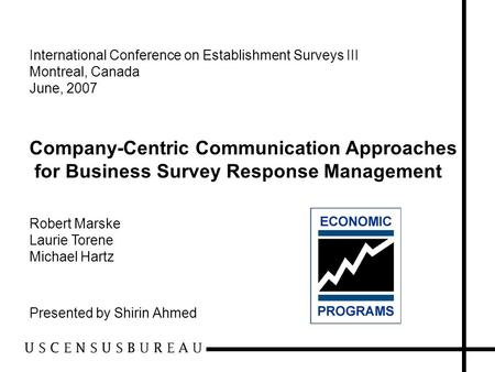 International Conference on Establishment Surveys III Montreal, Canada June, 2007 Company-Centric Communication Approaches for Business Survey Response.