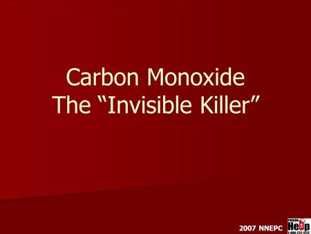 "Carbon Monoxide The ""Invisible Killer"" 2007 NNEPC."