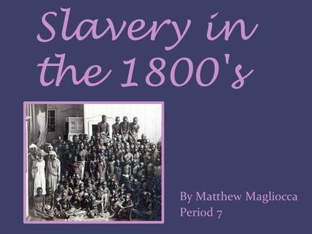 Slavery in the 1800's By Matthew Magliocca Period 7 lincolnandslavery.comlincolnandslavery.com - 480 × 387 - Search by imageSlavery-009.jpg480 × 387Search.