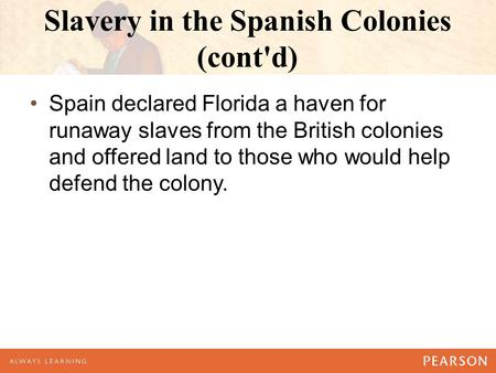 Slavery in the Spanish Colonies (cont'd)
