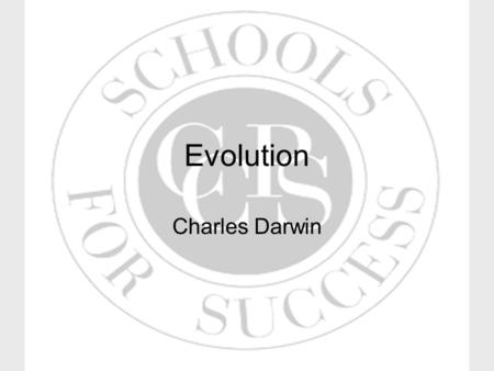 Evolution Charles Darwin. Maryland Content Standard Recognize and describe that evolutionary change in species over time occurs as a result of natural.