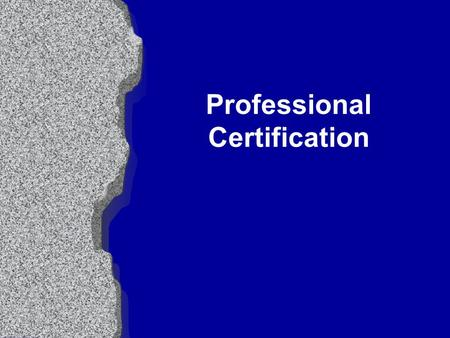 Professional Certification. Certification l Professional organizations such as the American College of Sports Medicine (ACSM) have increased public awareness.