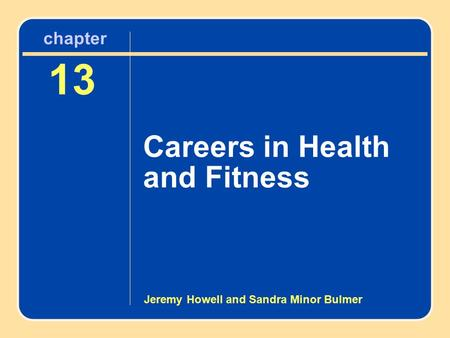 Chapter 13 Careers in Health and Fitness