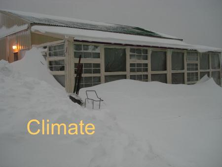 Climate. Climate is the year round weather in an area Climactic variables –First and last frost dates –Average winter and summer temperatures –Precipitation.