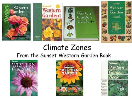 Climate Zones From the Sunset Western Garden Book.
