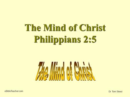 The Mind of Christ Philippians 2:5