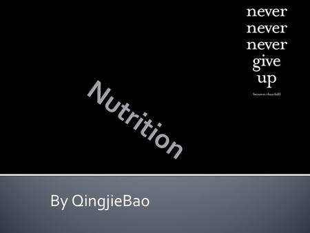 By QingjieBao.  Nutrition is the process of providing or obtaining the food necessary for health and growth.