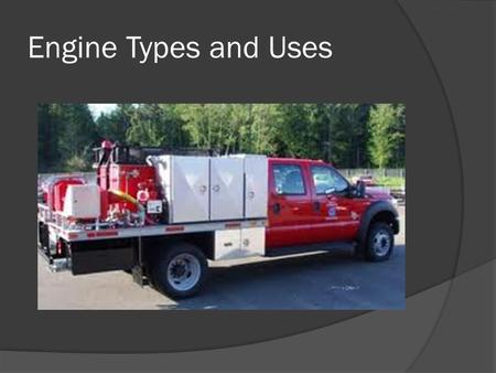 Engine Types and Uses.