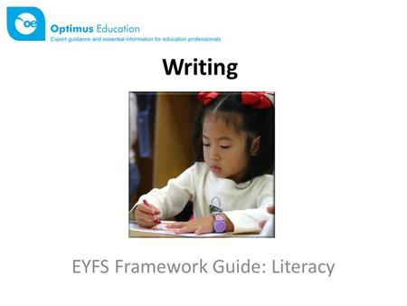 Writing EYFS Framework Guide: Literacy. What is Literacy? In the EYFS framework, Literacy (L) is one of the four specific areas of learning. Literacy.