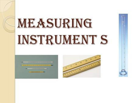 MEASURING INSTRUMENT S