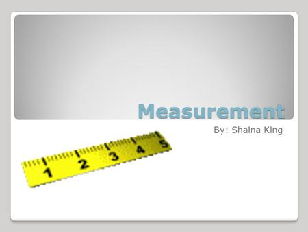 "Measurement By: Shaina King. Launch ""When you go to the lumber yard to get a piece of board to finish the last step on the swing set clubhouse, what is."