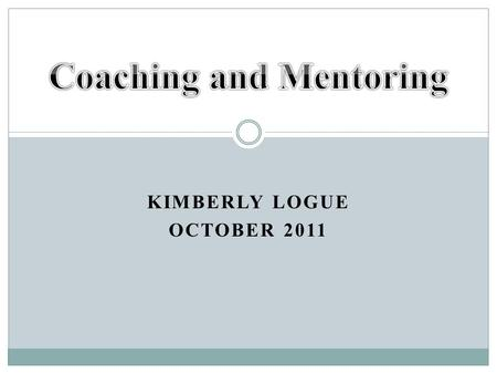"KIMBERLY LOGUE OCTOBER 2011. The Roles of a Leader ""The task of leadership is not to put greatness into people, but to elicit it, for the greatness."