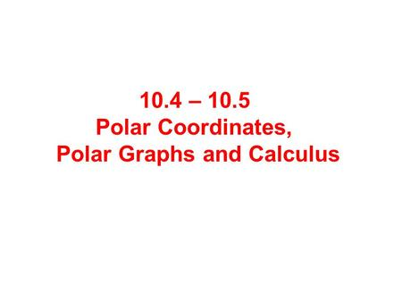 Polar Graphs and Calculus