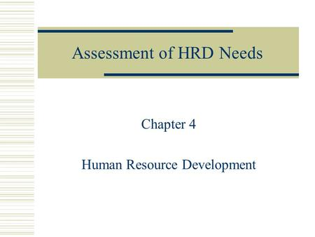 Assessment of HRD Needs
