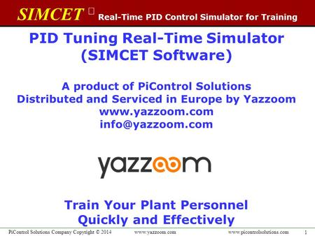 SIMCET  Real-Time PID Control Simulator for Training www.picontrolsolutions.com PID Tuning Real-Time Simulator (SIMCET Software) A product of PiControl.